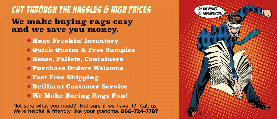 RagLady is the best place to buy rags, towels and wipes.